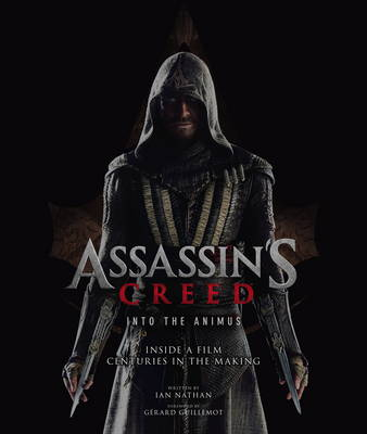 Assassin's Creed: Into the Animus by Ian Nathan