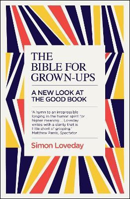 The Bible for Grown-Ups by Simon Loveday