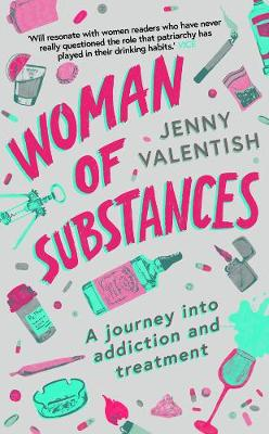 Woman of Substances by Jenny Valentish