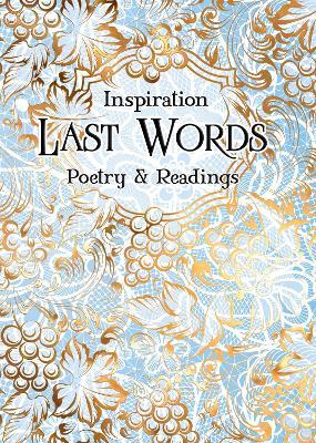 Last Words: Poetry & Readings by Dr. Peter Garratt