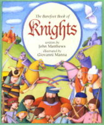 The Barefoot Book of Knights by John Matthews