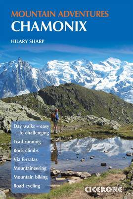 Chamonix Mountain Adventures by Hilary Sharp
