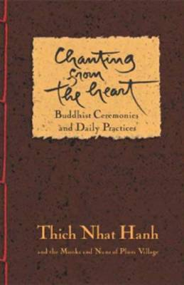Chanting From The Heart by Thich Nhat Hanh