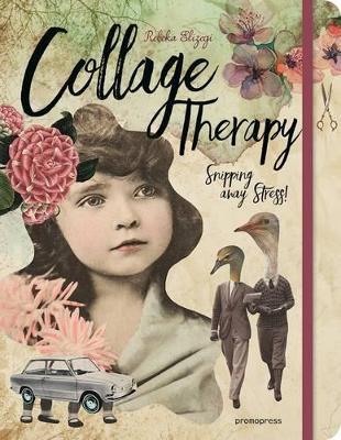Collage Therapy by Rebeka Elizegi
