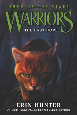 Warriors: Omen of the Stars #6: The Last Hope by Erin Hunter