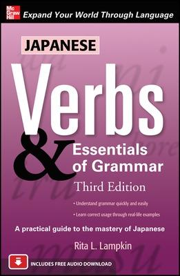 Japanese Verbs & Essentials of Grammar, Third Edition by Rita L. Lampkin