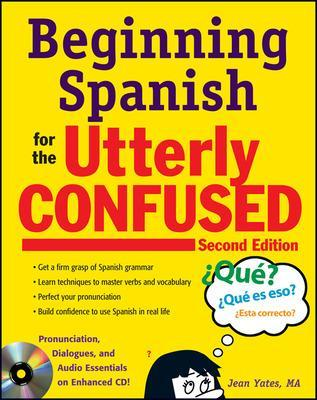 Beginning Spanish for the Utterly Confused with Audio CD, Second Edition by Jean Yates