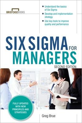 Six Sigma for Managers, Second Edition (Briefcase Books Series) by Greg Brue