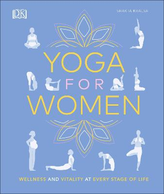 Yoga for Women: Wellness and Vitality at Every Stage of Life book
