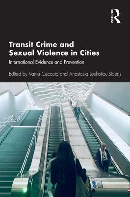Transit Crime and Sexual Violence in Cities: International Evidence and Prevention book