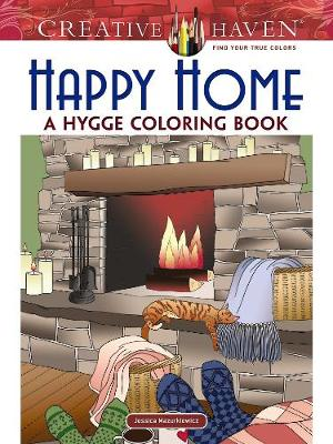 Creative Haven Happy Home: A Hygge Coloring Book by Jessica Mazurkiewicz