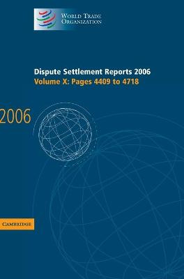 Dispute Settlement Reports 2006: Volume 10, Pages 4409-4718 book