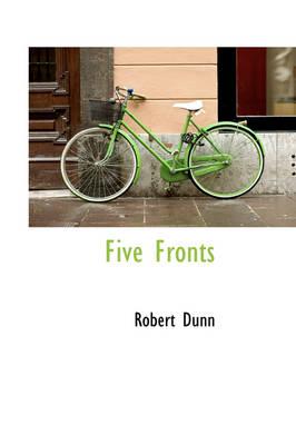 Five Fronts by Robert Dunn
