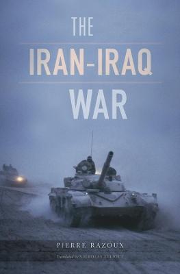 The Iran-Iraq War by Pierre Razoux