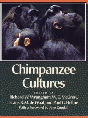 Chimpanzee Cultures by Richard W. Wrangham