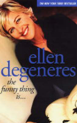Funny Thing Is... by Ellen DeGeneres