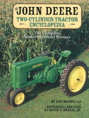 John Deere Two-Cylinder Tractor Encyclopedia by Don Macmillan