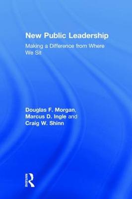 New Public Leadership: Making a Difference from Where We Sit book
