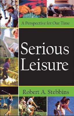 Serious Leisure by Robert A. Stebbins