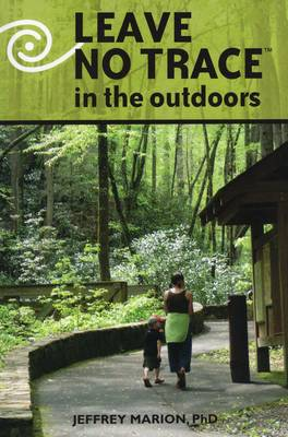 Leave No Trace in the Outdoors by Jeffrey L Marion