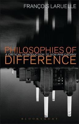 Philosophies of Difference by Francois Laruelle