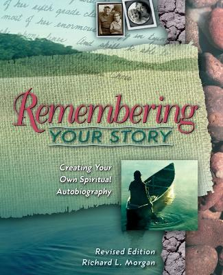 Remembering Your Story by Richard Lyon Morgan