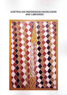 Australian Indigenous Knowledge and Libraries, AARL: Vol 36, No 2 by Martin Nakata