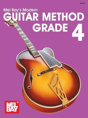 Mel Bay's Modern Guitar Method Grade 4 by Mel Bay