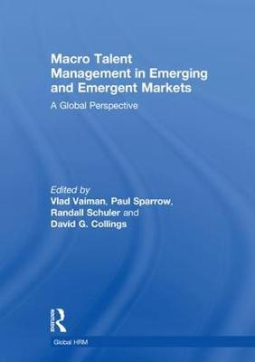 Macro Talent Management in Emerging and Emergent Markets by Vlad Vaiman