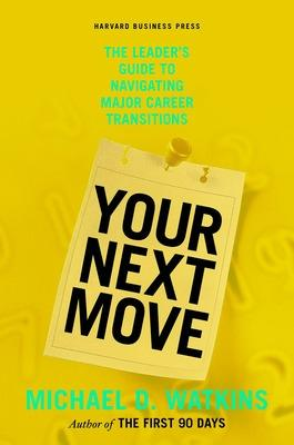 Your Next Move by Michael Watkins