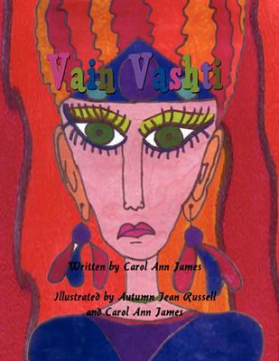 Vain Vashti by Carol Ann James