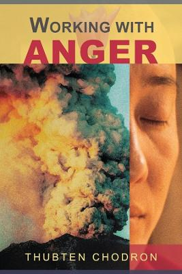 Working With Anger by Thubten Chodron