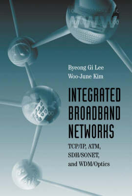 Integrated Broadband Networks by Byeong Gi Lee