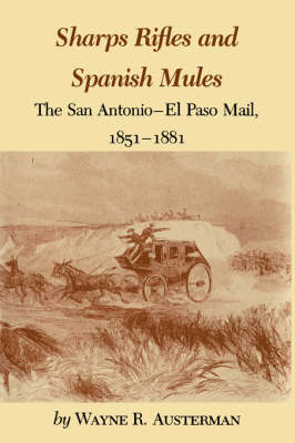 Sharps Rifles And Spanish Mules by Wayne R. Austerman