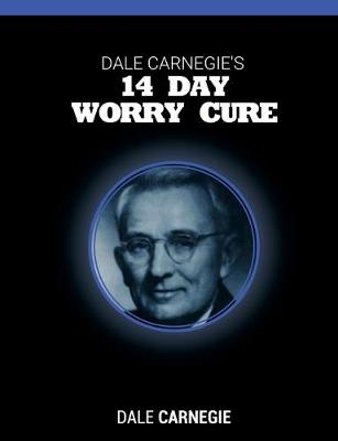 Dale Carnegie's 14 Day Worry Cure by Dale Carnegie
