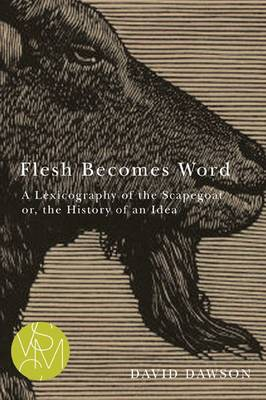 Flesh Becomes Word by David Dawson
