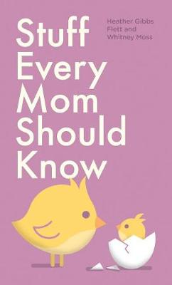 Stuff Every Mom Should Know book