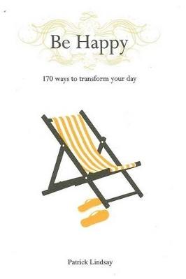 Be Happy by Patrick Lindsay
