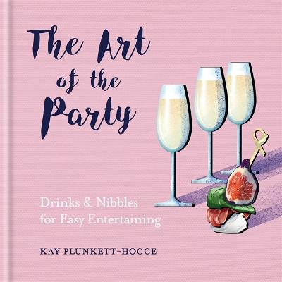 The Art of the Party by Kay Plunkett-Hogge