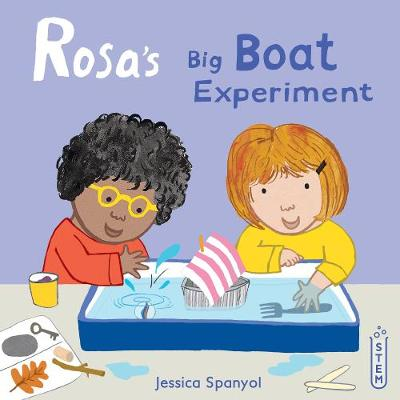 Rosa's Big Boat Experiment by Jessica Spanyol