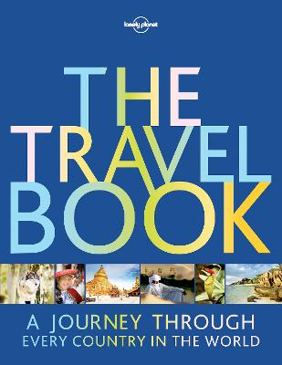 The The Travel Book: A Journey Through Every Country in the World by Lonely Planet