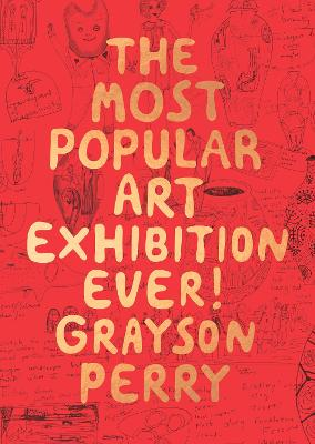 The Most Popular Art Exhibition Ever! by Grayson Perry