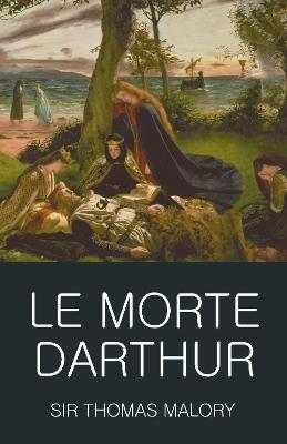 Le Morte Darthur by Sir Thomas Malory
