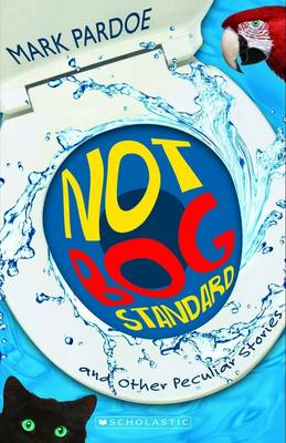 Not Bog Standard and Other Peculiar Stories book