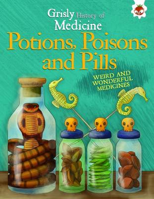 Potions, Poisons and Pills by John Farndon