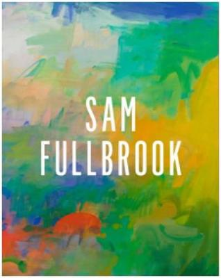 Sam Fullbrook: Delicate Beauty by Wayne Tunnicliffe