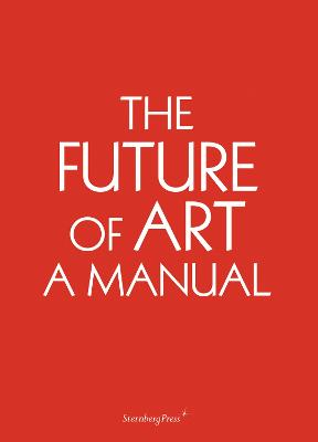 Ingo Niermann - the Future of Art. A Manual book