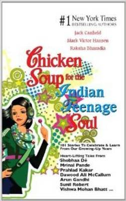 Chicken Soup for the Indian Teenage Soul by Jack Canfield