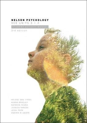 Nelson Psychology VCE Units 3 & 4 Student Activity Manual by Helene Van Iersel