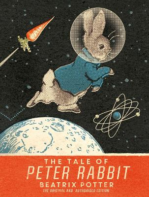 The Tale Of Peter Rabbit: Moon Landing Anniversary Edition book